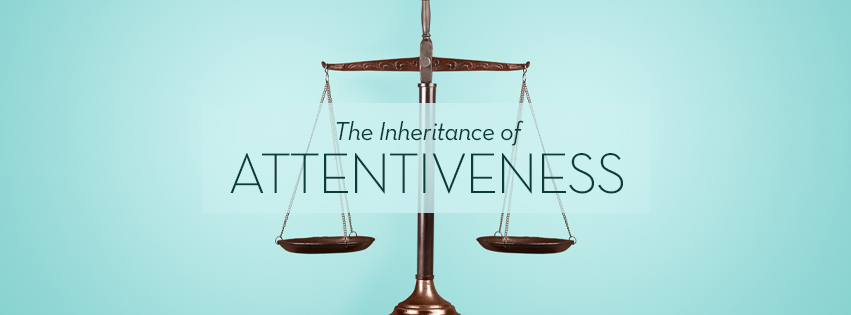 The Inheritance of God: ATTENTIVENESS scales of justice