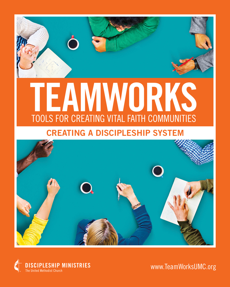 TeamWorks: Tools for Creating Vital Faith Communities - Creating A Discipleship System book cover