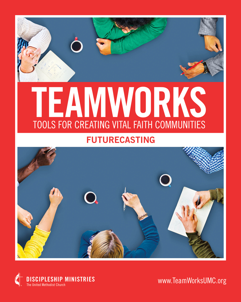 TeamWorks: Tools for Creating Vital Faith Communities - Futurecasting book cover