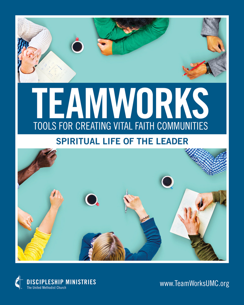TeamWorks: Tools for Creating Vital Faith Communities - Spiritual Life of the Leader book cover