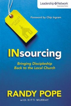 INsourcing: Bringing Discipleship Back to the Local Church book cover - by Randy Pope