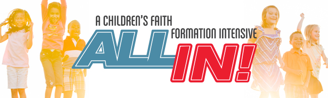 All In Children's Faith Formatin Intensive
