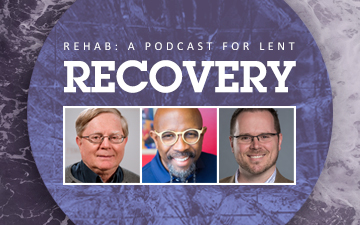 Rehab: A Podcast for Lent