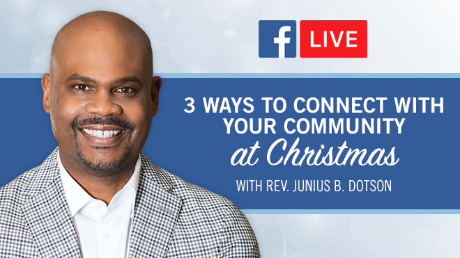 3 Ways to Connect with Your Community at Christmas - Junius B. Dotson