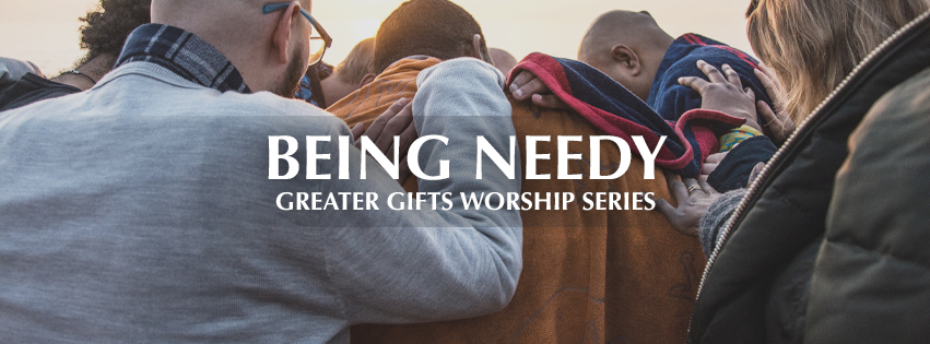Greater Gifts: Being Needy - over group of young adults praying