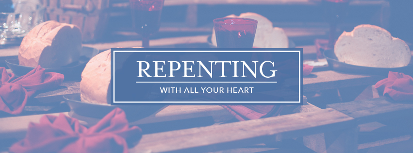 With All Your Heart: Repenting - over bread and water