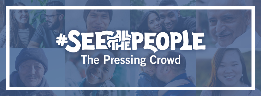 See All The People: THE PRESSING CROWD - over group of faces