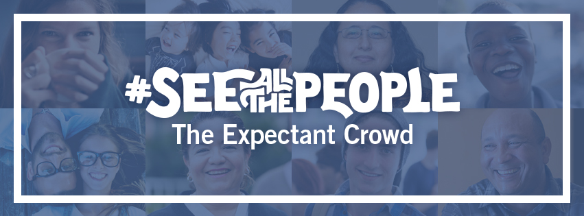 See All The People: THE EXPECTANT CROWD - over group of faces