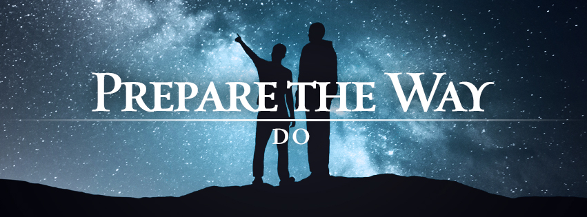 Prepare the Way: DO worship series text of two people in silhouette standing and pointing up at the starry night sky.