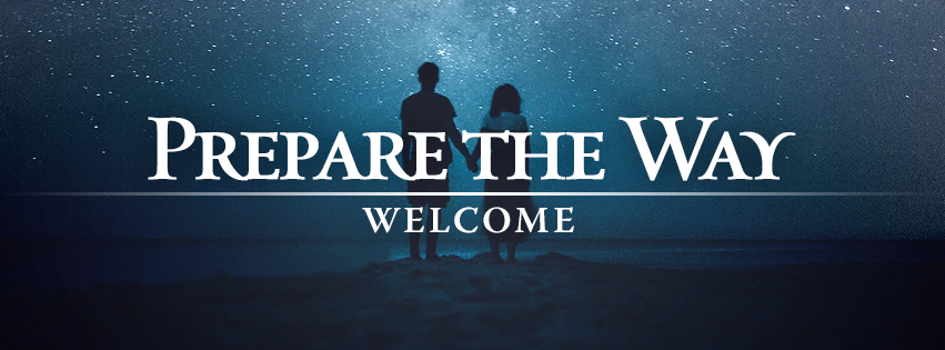 Prepare the Way: WELCOME worship series text over silhouetted image of a couple holding hands in front of a starry night background
