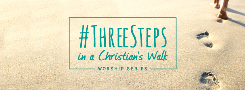 Three Steps in a Christian's Walk Series