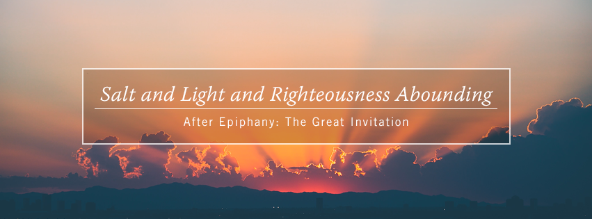Salt and Light and Righteousness Abounding - Fifth Sunday after Epiphany Facebook cover