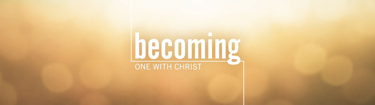 Becoming One with Christ graphic