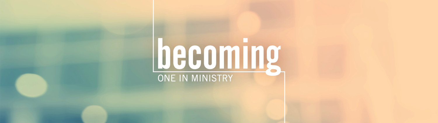 Becoming One in Ministry graphic