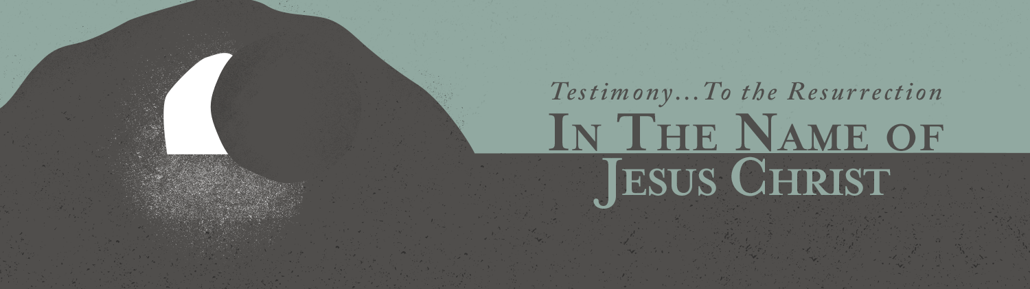 Testimony to the Resurrection — In the Name of Jesus Worship Series on a drawn graphic of a stone being rolled away from a tomb