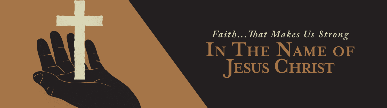 Faith that Makes us Strong — In the Name of Jesus Worship Series on a drawn graphic of a hand holding a cross