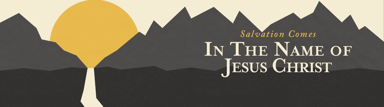 Salvation Comes — In the Name of Jesus Worship Series on a drawn graphic of sun rising between mountain peaks