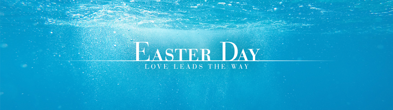 Easter Day: Love Leads the Way over an image of water