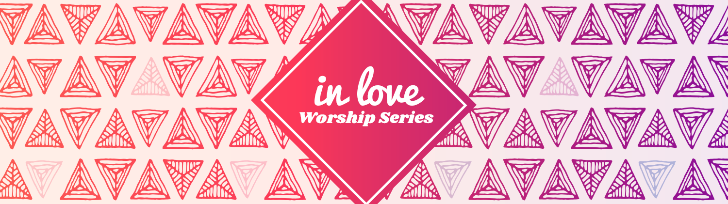 In Love Worship Series banner