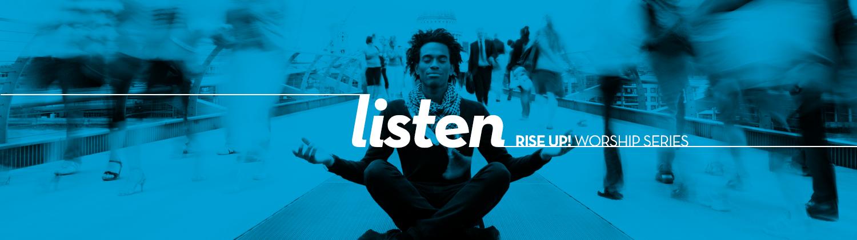 Rise Up! Listen