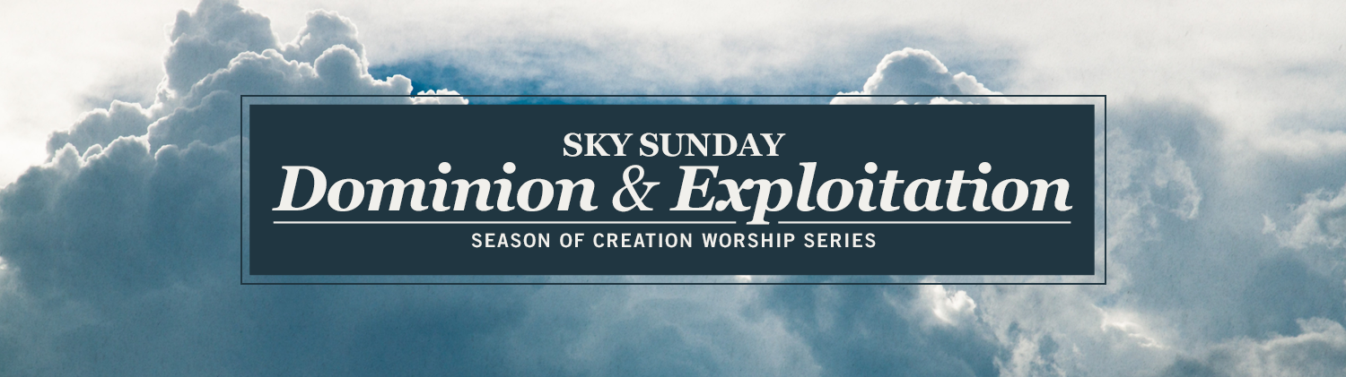 Sky Sunday: Dominion and Exploitation worship series text over image of fluffy but somewhat ominous clouds