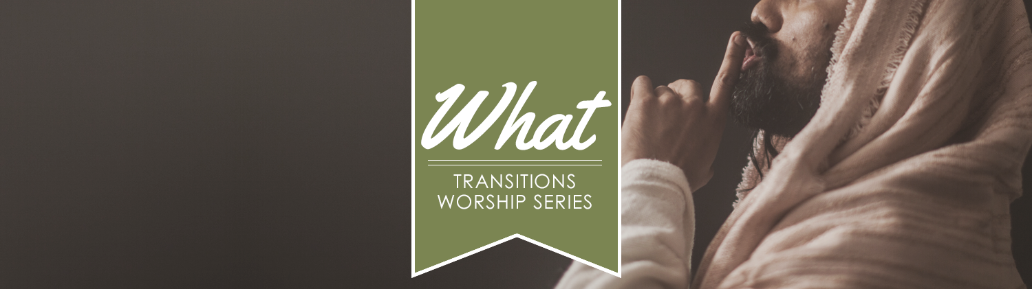 What - Transitions Worship series on a green flag over an image of a bearded man with a head covering making a shushing motion with his finger to his lips